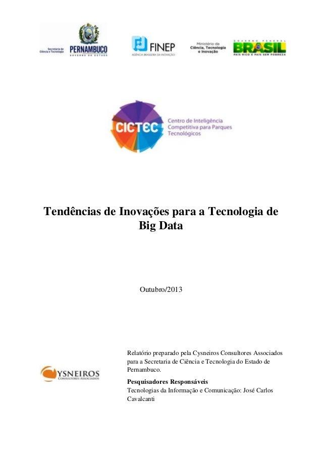 Tendências de Inovações para a Tecnologia de Big Data  Outubro/2013  Relatório preparado pela Cysneiros Consultores Associ...