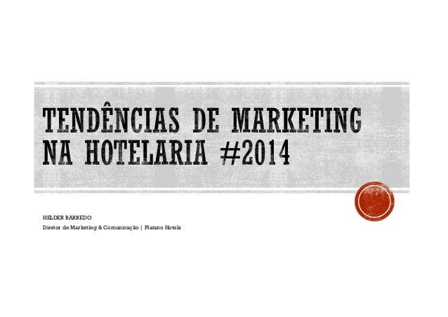 HELDER BARBEDO Diretor de Marketing & Comunicação | Platano Hotels