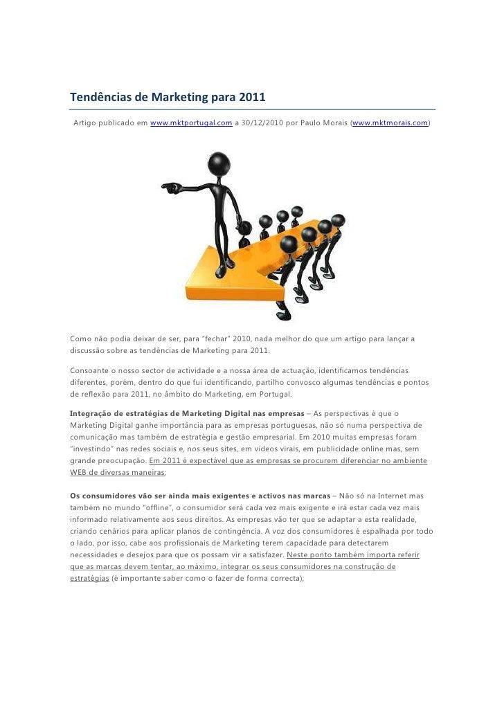 Tendências de Marketing para 2011Artigo publicado em www.mktportugal.com a 30/12/2010 por Paulo Morais (www.mktmorais.com)...