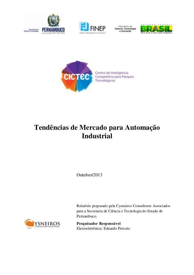 Tendências de Mercado para Automação Industrial  Outubro/2013  Relatório preparado pela Cysneiros Consultores Associados p...