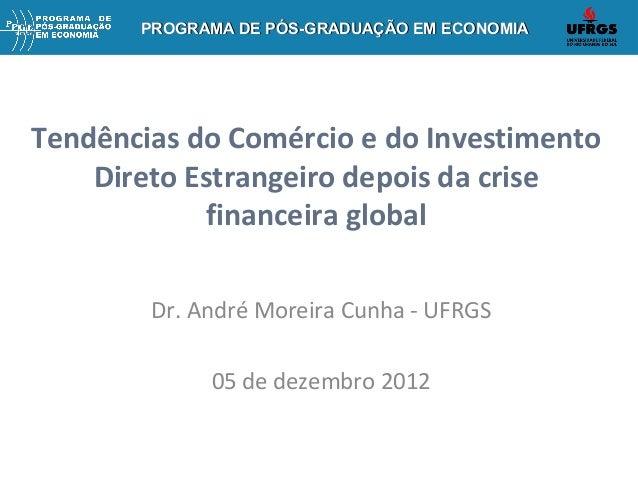 PROGRAMA DE PÓS-GRADUAÇÃO EM ECONOMIA  Tendências do Comércio e do Investimento Direto Estrangeiro depois da crise finance...
