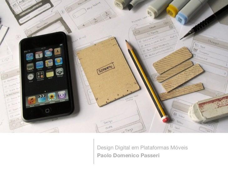 Design Digital em Plataformas MóveisPaolo Domenico Passeri