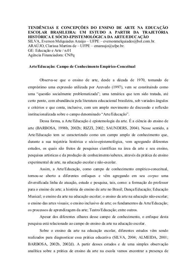 TENDÊNCIAS E CONCEPÇÕES DO ENSINO DE ARTE NA EDUCAÇÃO ESCOLAR BRASILEIRA: UM ESTUDO A PARTIR DA TRAJETÓRIA HISTÓRICA E SÓC...