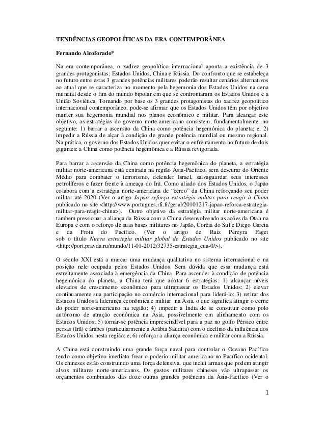1 TENDÊNCIAS GEOPOLÍTICAS DA ERA CONTEMPORÂNEA Fernando Alcoforado* Na era contemporânea, o xadrez geopolítico internacion...