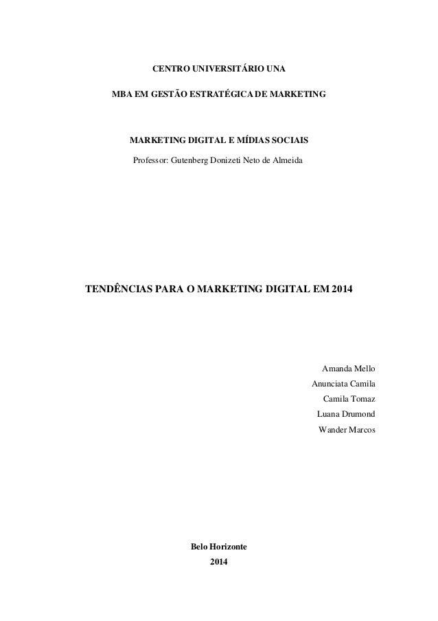 CENTRO UNIVERSITÁRIO UNA MBA EM GESTÃO ESTRATÉGICA DE MARKETING MARKETING DIGITAL E MÍDIAS SOCIAIS Professor: Gutenberg Do...