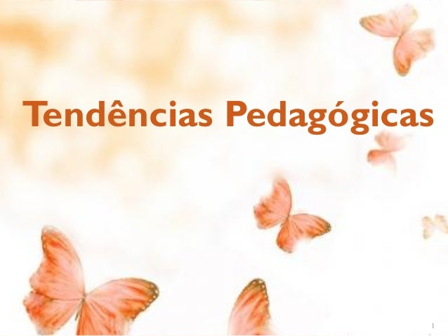 Tendências Pedagógicas 1