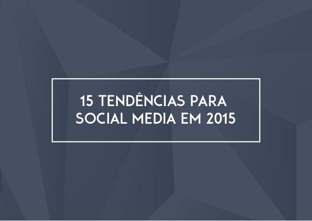 15 Tendências para social media em 2015