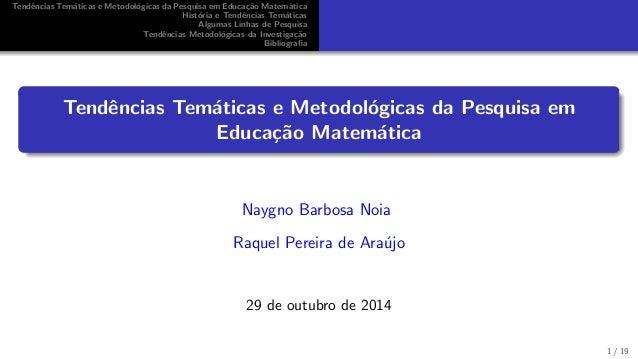 Tend^encias Tematicas e Metodologicas da Pesquisa em Educac~ao Matematica  Historia e Tend^encias Tematicas  Algumas Linha...