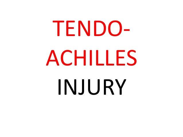 TENDO- ACHILLES INJURY