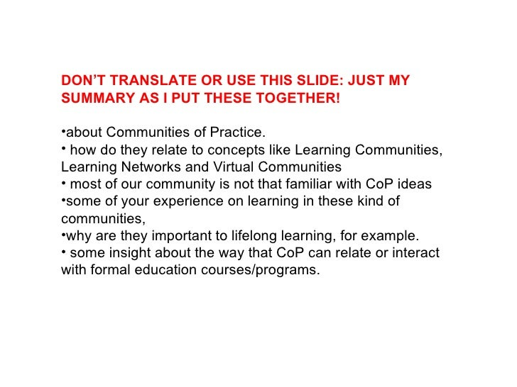 <ul><li>DON'T TRANSLATE OR USE THIS SLIDE: JUST MY SUMMARY AS I PUT THESE TOGETHER! </li></ul><ul><li>about Communities of...