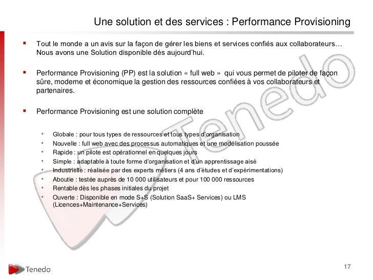 Une solution et des services : Performance Provisioning   Tout le monde a un avis sur la façon de gérer les biens et serv...