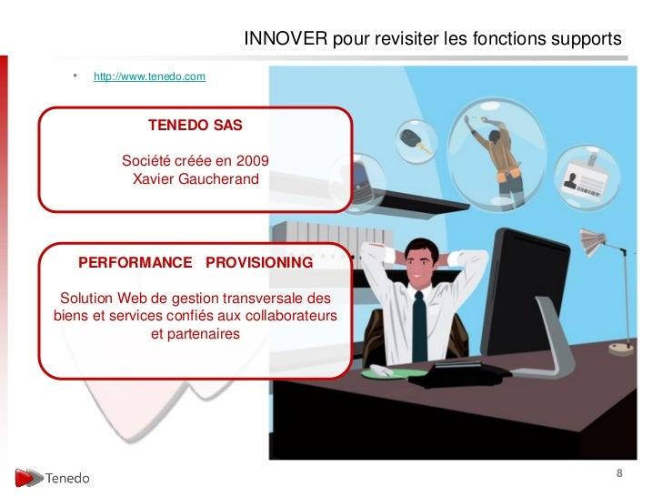 INNOVER pour revisiter les fonctions supports   •    http://www.tenedo.com                  TENEDO SAS             Société...