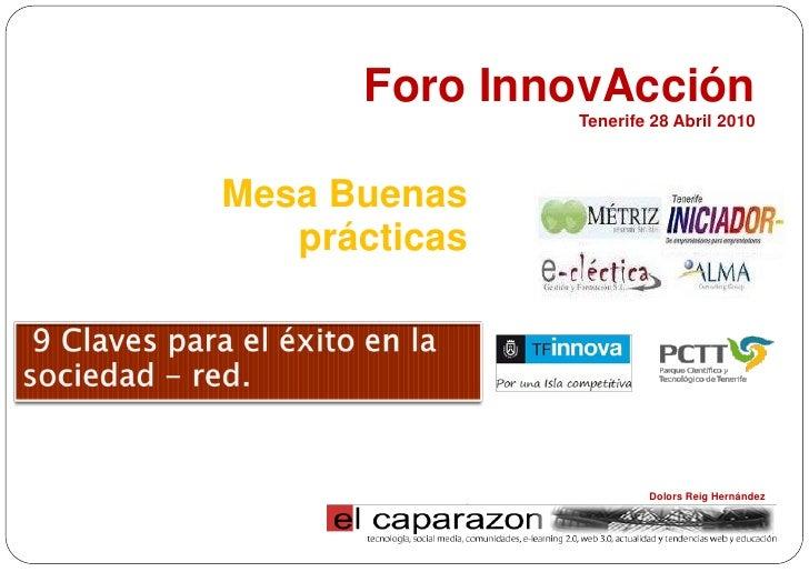 Foro InnovAcción                Tenerife 28 Abril 2010    Mesa Buenas    prácticas                            Dolors Reig ...