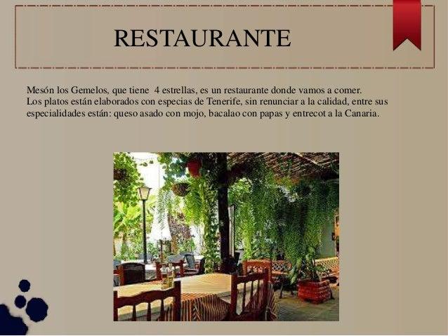 RESTAURANTE Mesón los Gemelos, que tiene 4 estrellas, es un restaurante donde vamos a comer. Los platos están elaborados c...