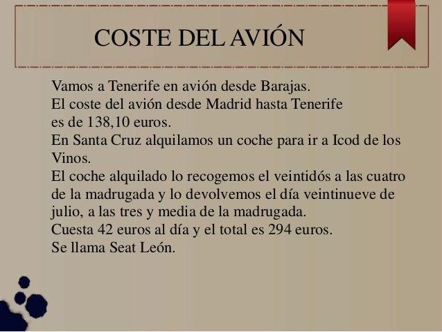 COSTE DEL AVIÓN Vamos a Tenerife en avión desde Barajas. El coste del avión desde Madrid hasta Tenerife es de 138,10 euros...