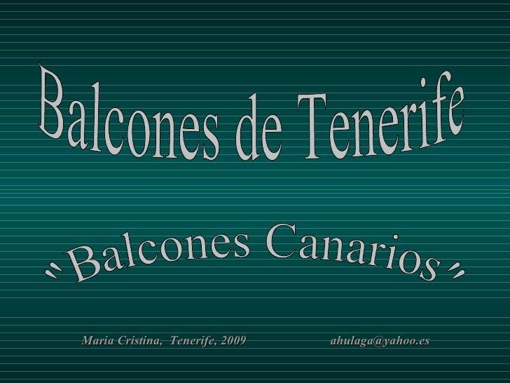 "Balcones de Tenerife ""Balcones Canarios"" Maria Cristina,  Tenerife, 2009  [email_address]"