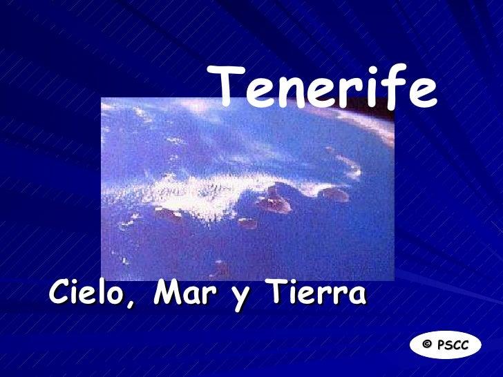 Cielo, Mar y Tierra © PSCC Tenerife