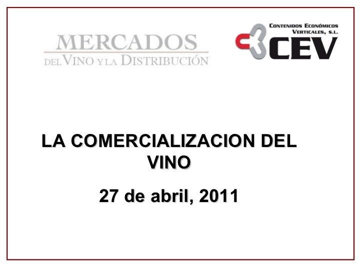 LA COMERCIALIZACION DEL VINO 27 de abril, 2011