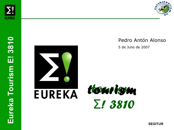 Eureka Tourism E! 3810                              Pedro Antón Alonso                              5 de Julio de 2007    ...