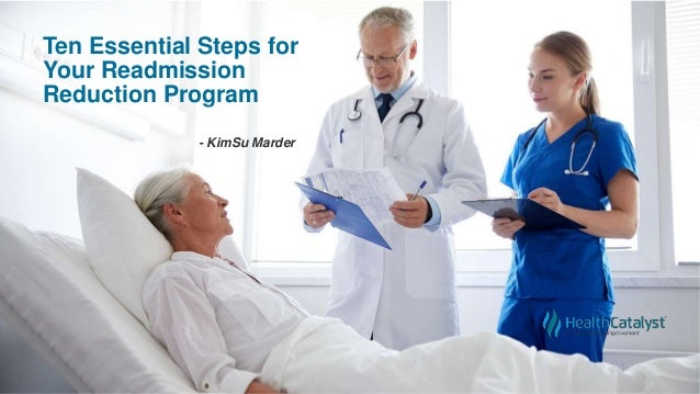 Ten Essential Steps for Your Readmission Reduction Program - KimSu Marder