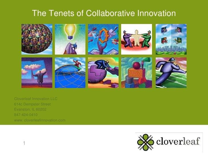 The Tenets of Collaborative Innovation<br />Cloverleaf Innovation LLC<br />614c Dempster Street<br />Evanston, IL 60202<br...