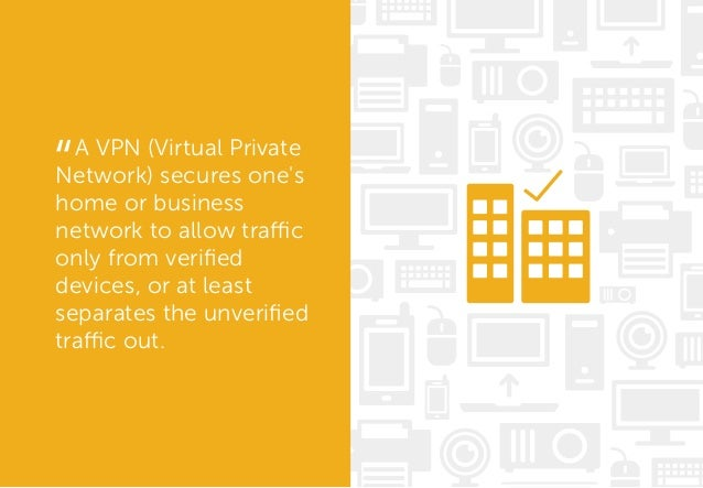 A VPN (Virtual Private Network) secures one's home or business network to allow traffic only from verified devices, or at l...