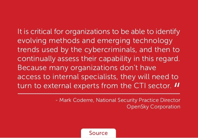 It is critical for organizations to be able to identify evolving methods and emerging technology trends used by the cyberc...