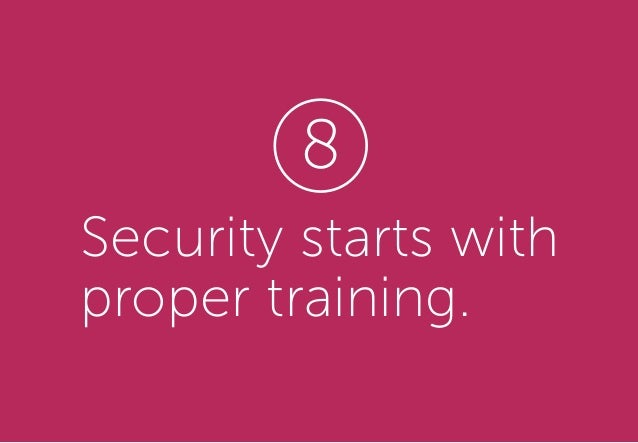 Security starts with proper training. 8