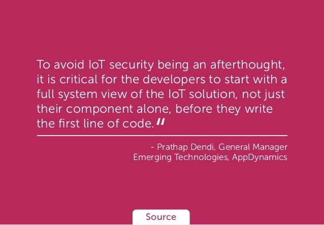 To avoid IoT security being an afterthought, it is critical for the developers to start with a full system view of the IoT...