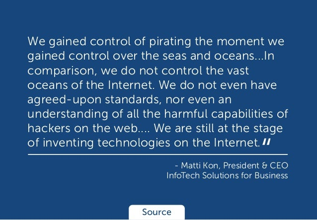 We gained control of pirating the moment we gained control over the seas and oceans...In comparison, we do not control the...