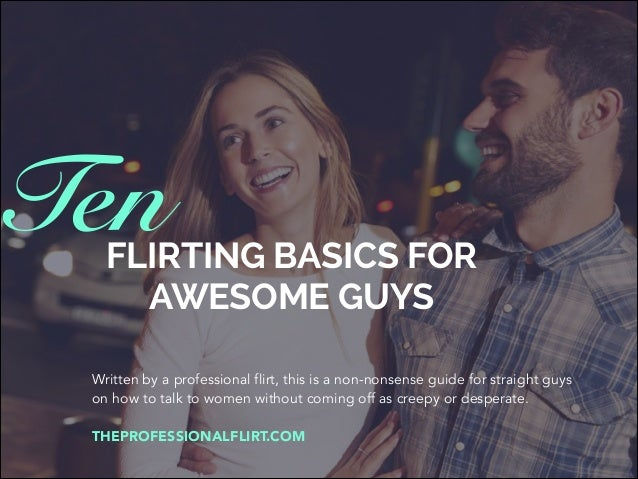 Written by a professional flirt, this is a non-nonsense guide for straight  guys ...