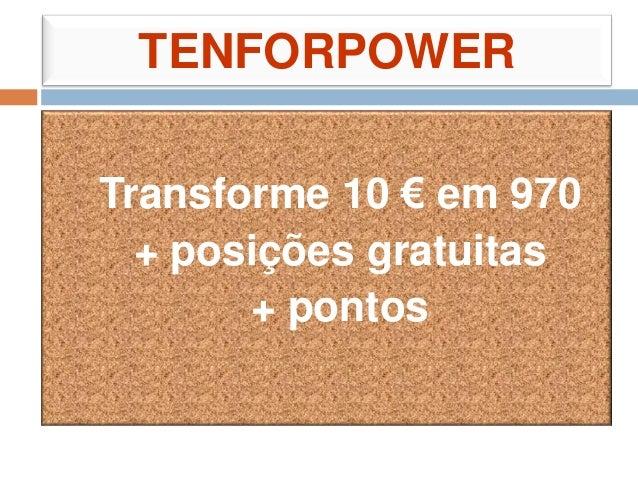 TENFORPOWERTransforme 10 € em 970+ posições gratuitas+ pontos