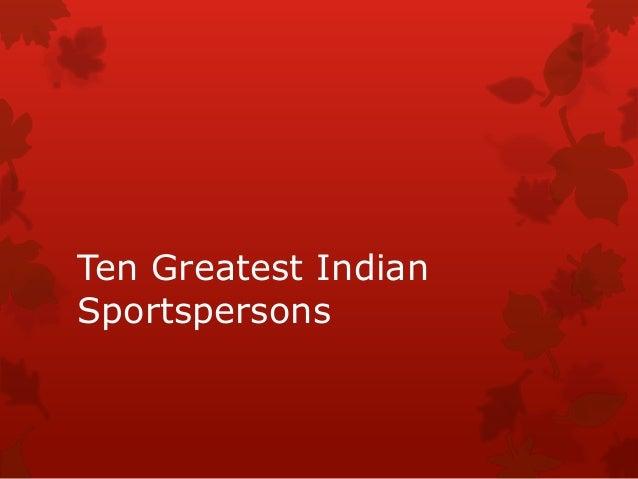 Ten Greatest Indian Sportspersons
