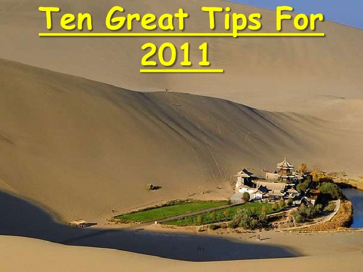Ten Great Tips For 2011 <br />