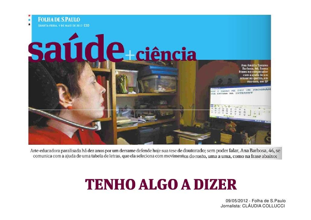 09/05/2012 - Folha de S.PauloJornalista: CLÁUDIA COLLUCCI