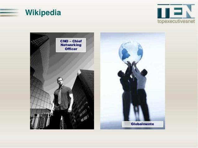 Wikipedia Globalmente CNO – Chief Networking Officer