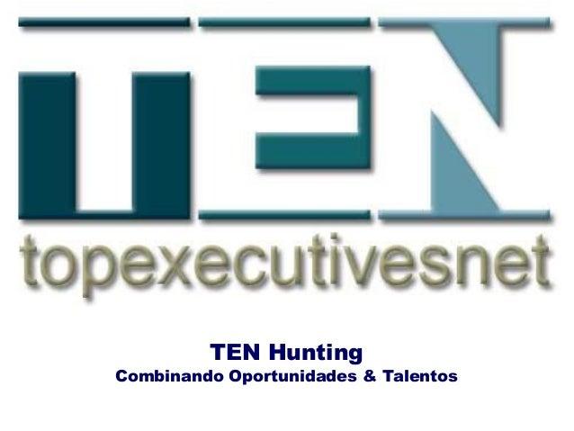 TEN Hunting Combinando Oportunidades & Talentos