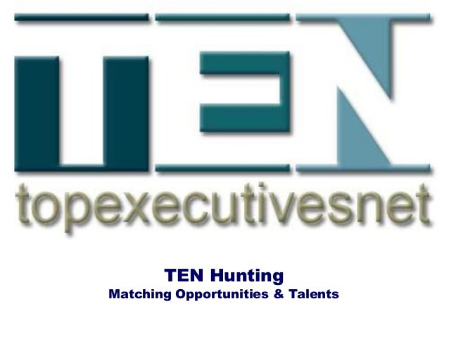 TEN Hunting Matching Opportunities & Talents