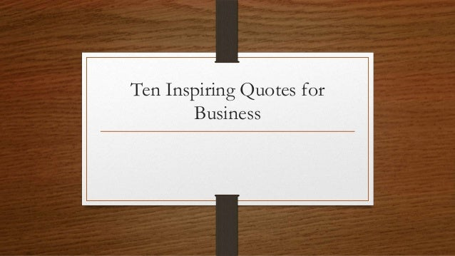 Ten Inspiring Quotes for Business