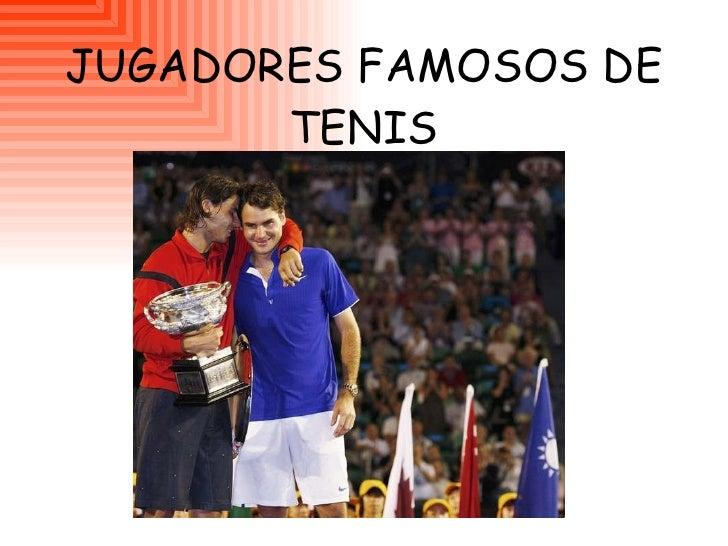 JUGADORES FAMOSOS DE TENIS