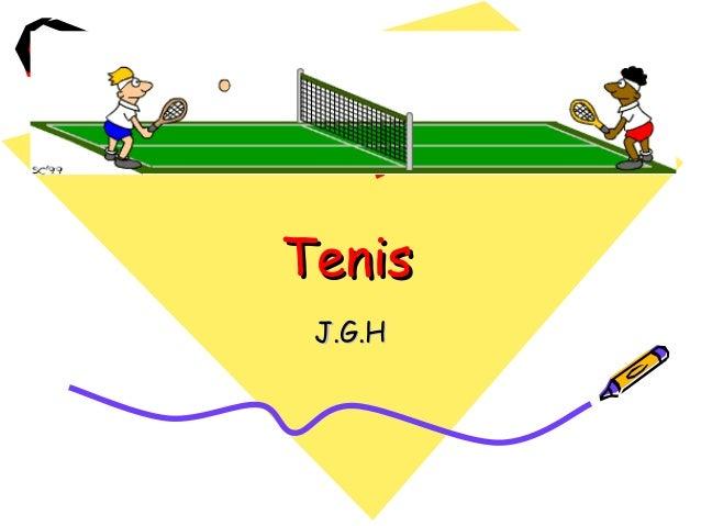 TenisTenisJ.G.HJ.G.H