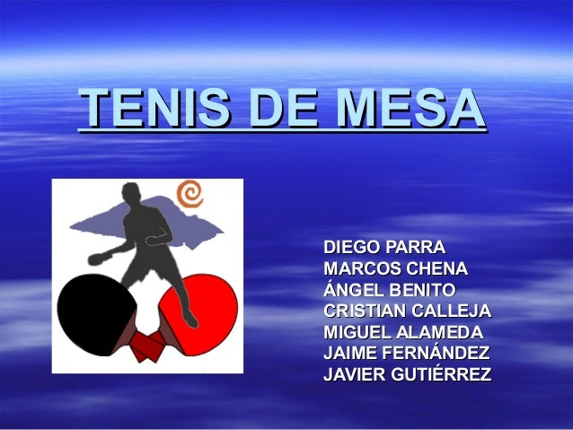 TENIS DE MESATENIS DE MESADIEGO PARRADIEGO PARRAMARCOS CHENAMARCOS CHENAÁNGEL BENITOÁNGEL BENITOCRISTIAN CALLEJACRISTIAN C...