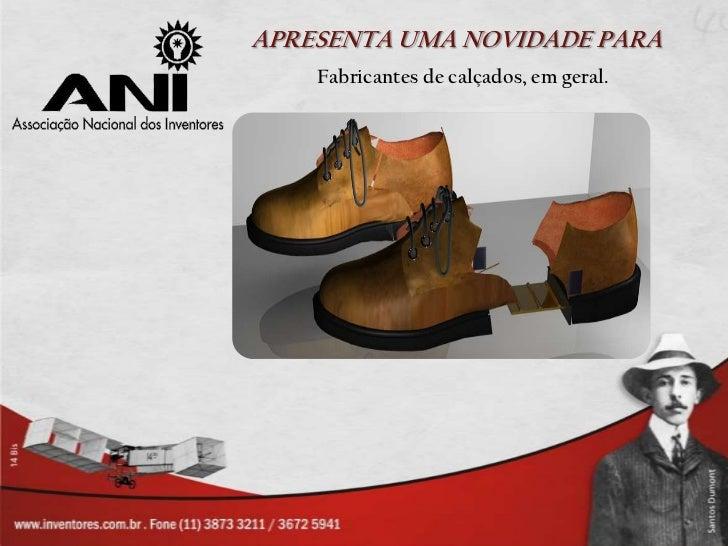 APRESENTA UMA NOVIDADE PARA<br />Fabricantes de calçados, em geral.<br />