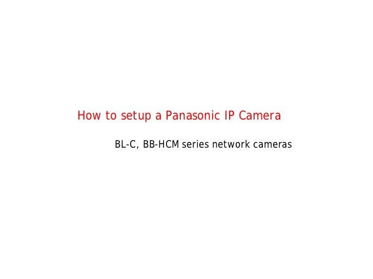 How to setup a Panasonic IP Camera        BL-C, BB-HCM series network cameras
