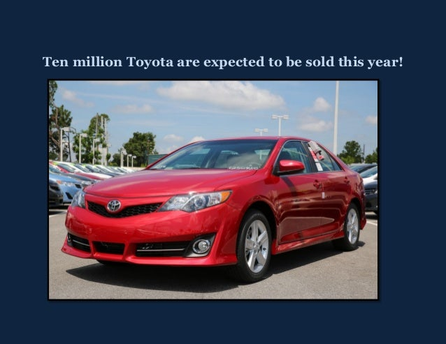 Ten million Toyota are expected to be sold this year!