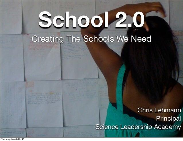 School 2.0                         Creating The Schools We Need                                                    Chris L...