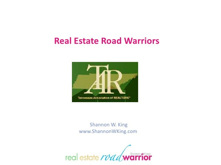 Real Estate Road Warriors<br /> Shannon W. King<br />www.ShannonWKing.com<br />