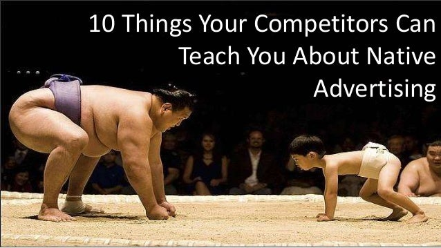 1 10 Things Your Competitors Can Teach You About Native Advertising