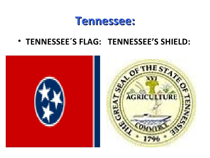 Tennessee:• TENNESSEE´S FLAG: TENNESSEE'S SHIELD: