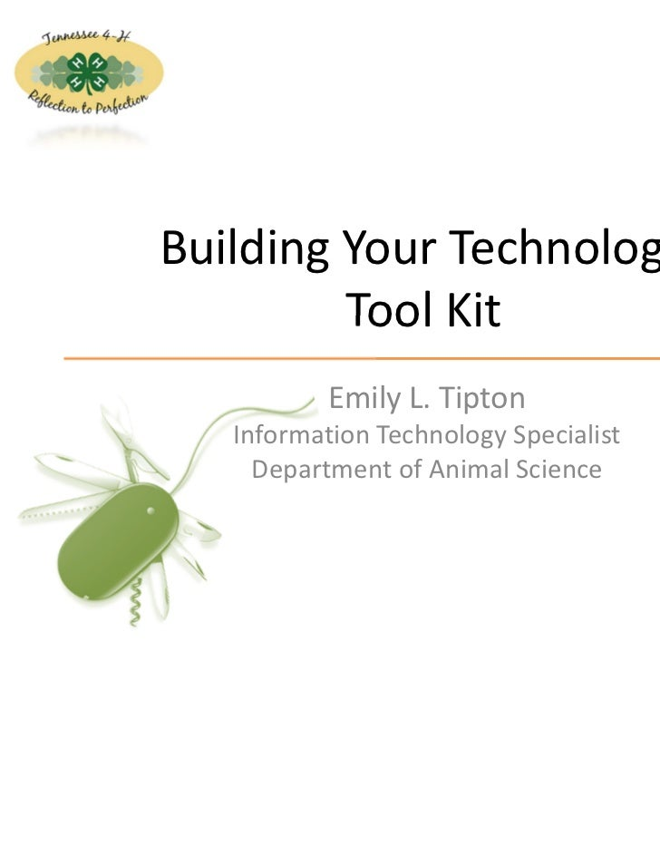 Building Your Technology          Tool Kit           Emily L. Tipton   Information Technology Specialist     Department of...